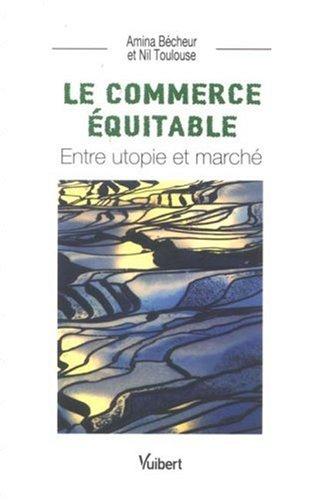 Le commerce équitable : Entre utopie et marché
