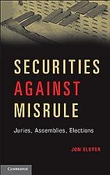 Securities against Misrule: Juries, Assemblies, Elections by Jon Elster (2013-04-22)