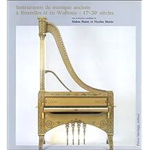 Instruments de musique anciens à Bruxelles et en Wallonie...