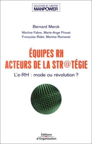 Equipes RH, acteurs de la str@tégie : L'e-RH, mode ou révolution ?