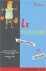 Le bilinguisme, aujourd'hui et demain : Actes de la journée d'études et de recherches sur la surdité du 23 novembre 2003, Paris