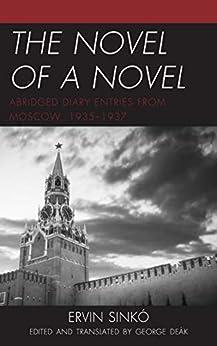 Descargar PDF The Novel of a Novel: Abridged Diary Entries from Moscow, 1935–1937
