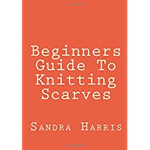 Beginners Guide To Knitting Scarves
