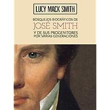 Bosquejos biográficos de José Smith: y de sus progenitores por varias generaciones (Spanish Edition)
