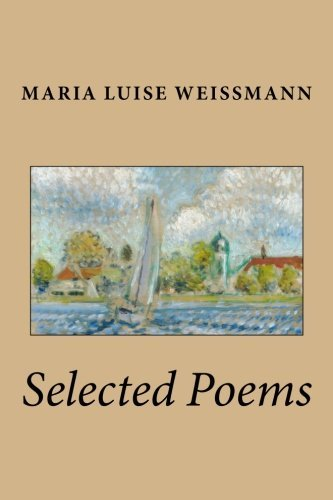 Selected Poems of Maria Luise Weissmann: Volume 1 (Neglected Voices) by Maria Luise Weissmann (2015-10-04)