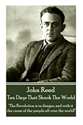 John Reed - Ten Days That Shook The World:The Revolution is in danger, and with it the cause of the people all over the world!