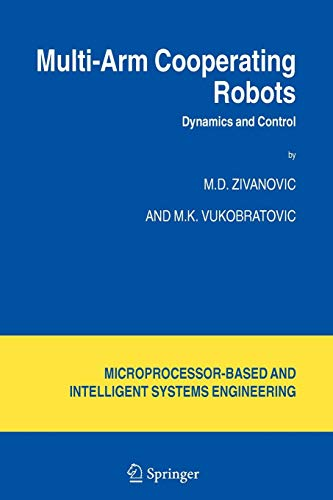 Multi-Arm Cooperating Robots: Dynamics and Control (Intelligent Systems, Control and Automation: Science and Engineering, Band 30) - Multi Arm