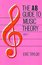 The AB Guide to Music Theory, Part 1 (Grades 1-5), Eric Taylor