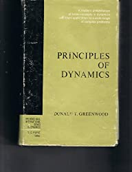 Principles of Dynamics (Prentice-Hall International Series in Dynamics) by Donald T. Greenwood (1965-05-30)
