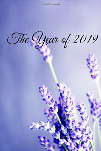 (The Year of 2019 Daily Diary Journal. Purple Lavender Flower. Blank Dated Planner Notebook.)