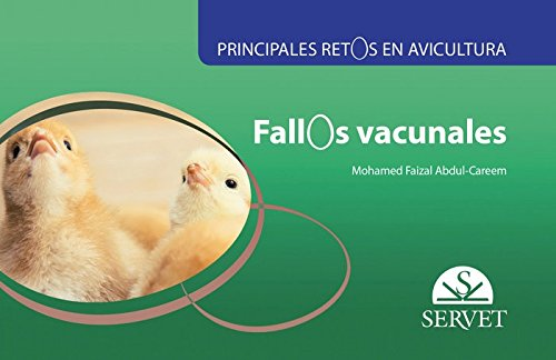 Principales retos en avicultura. Fallos vacunales - Libros de veterinaria - Editorial Servet por Mohamed Faizal Abdul-Careem