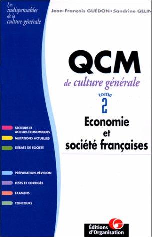 QCM de culture générale. Economie et société française, tome 2