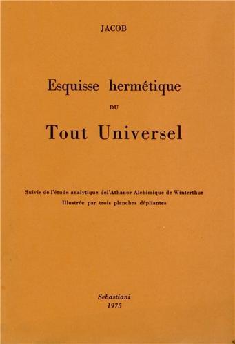 Esquisse hermétique du tout universel par P.-l. Jacob