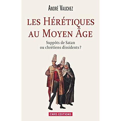 Hérétiques au Moyen Age. Suppôts de Satan ou chrétiens dissidents ? (HISTOIRE)