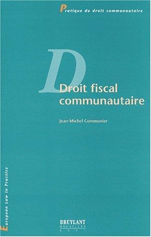 Droit fiscal communautaire par Jean-Michel Communier