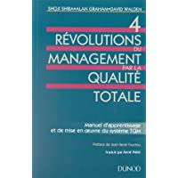 4 REVOLUTIONS DU MANAGEMENT PAR LA QUALITE TOTALE