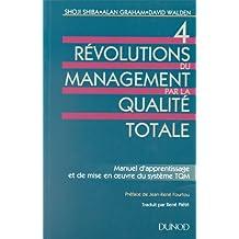 4 REVOLUTIONS DU MANAGEMENT PAR LA QUALITE TOTALE