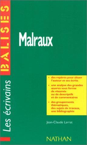 Malraux : Résumés, commentaires critiques, documents complémentaires
