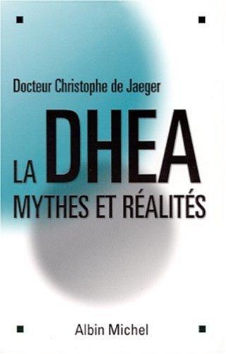 La DHEA. Mythes et réalités