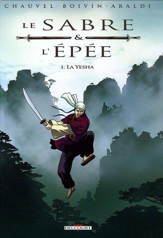 Le Sabre et l'Epée, Tome 1 : La Yesha