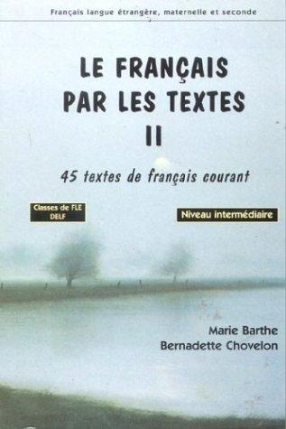 Français langue étrangère, maternelle et seconde : Le français par les textes, tome 2