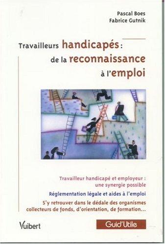 Travailleurs handicapés : de la reconnaissance à l'emploi
