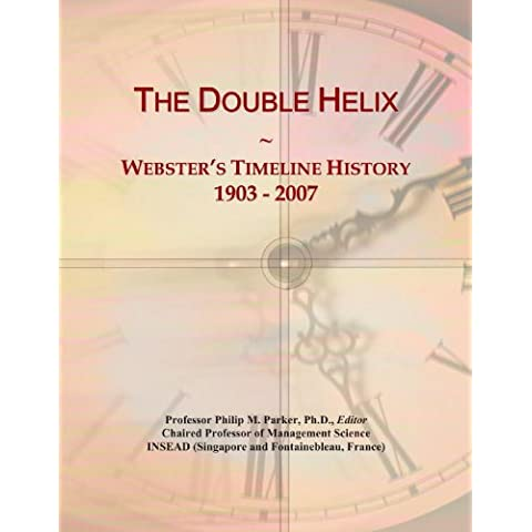 The Double Helix: Webster's Timeline History, 1903 - 2007