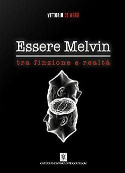 Essere Melvin (Italian Edition) by [De Agrò Vittorio]