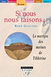 Si nous nous taisons, le martyre des moines de Tibhirine (grands caractères)