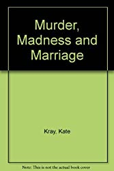 Murder, Madness and Marriage by Kate Kray (1994-09-01)