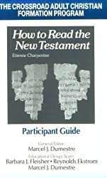 How to Read the New Testament: Participant Guide (The Crossroad adult Christian formation program)