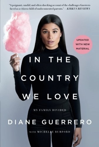 In the Country We Love: My Family Divided (Updated with New Material) por Diane Guerrero