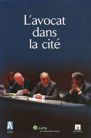 L'avocat dans la cité : Travaux des commissions ouvertes du Barreau de Paris