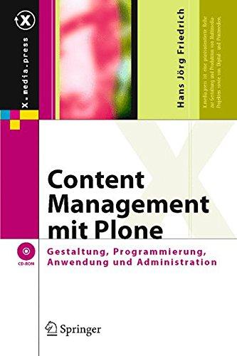 Content Management mit Plone: Gestaltung, Programmierung, Anwendung und Administration (X.media.press)