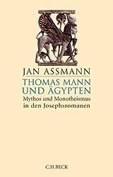 Thomas Mann Und Agypten: Mythos und Monotheismus in Den Josephsromanen