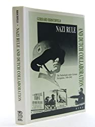 Nazi Rule and Dutch Collaboration: Netherlands Under German Occupation, 1940-45 by Gerhard Hirschfeld (1992-01-01)