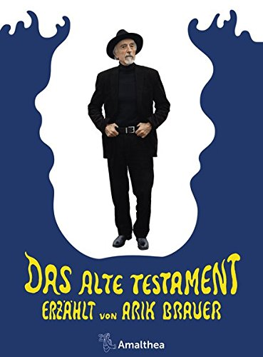 Das Alte Testament: Erzählt von Arik Brauer