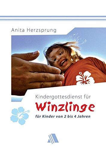 (Kindergottesdienst für Winzlinge: Für Kinder von 2 bis 4 Jahren)