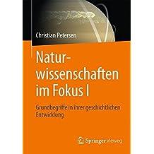 Naturwissenschaften im Fokus I: Geschichtliche Entwicklung, Grundbegriffe, Mathematik