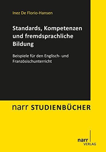 Standards, Kompetenzen und fremdsprachliche Bildung: Beispiele für den Englisch- und Französischunterricht (narr studienbücher)