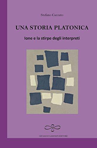 Una storia platonica. Ione e la stirpe degli interpreti