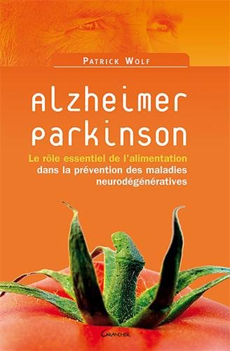 Alzheimer, Parkinson : rôle de l'alimentation dans prévention maladies neurodégénératives par Patrick Wolf