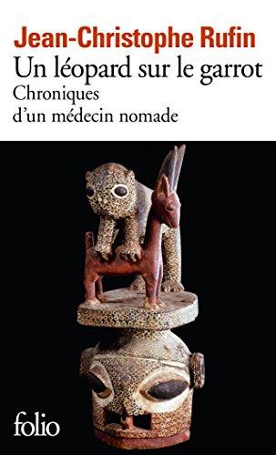 Un léopard sur le garrot: Chroniques d'un médecin nomade par Jean-Christophe Rufin