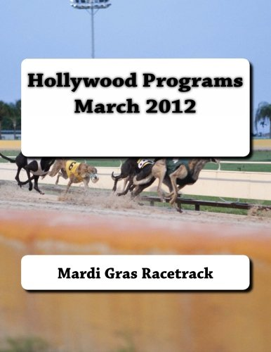 Hollywood Programs March 2012: Volume 4 por Mardi Gras Racetrack
