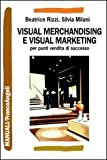 Visual merchandising e visual marketing per punti vendita di successo