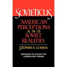 Sovieticus: American Perspectives and Soviet Realities (American Perceptions and Soviet Realities)