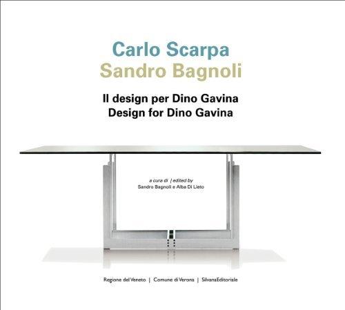Carlo Scarpa Sandro Bagnoli: Design for Dino Gavina by Tobia Scarpa (2014-10-31)