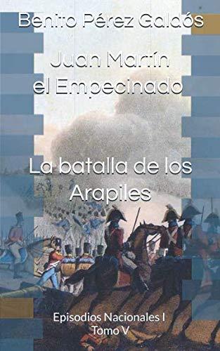 Juan Martín el Empecinado. La batalla de los Arapiles: Episodios Nacionales I. Tomo V por Benito Pérez Galdós