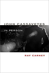 John Cassavetes in Person (Simpson Book in the Humanities)