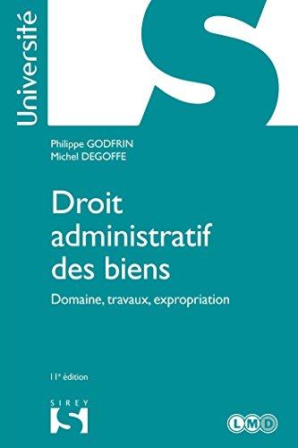 Droit administratif des biens. Domaine, travaux, expropriation (Université)